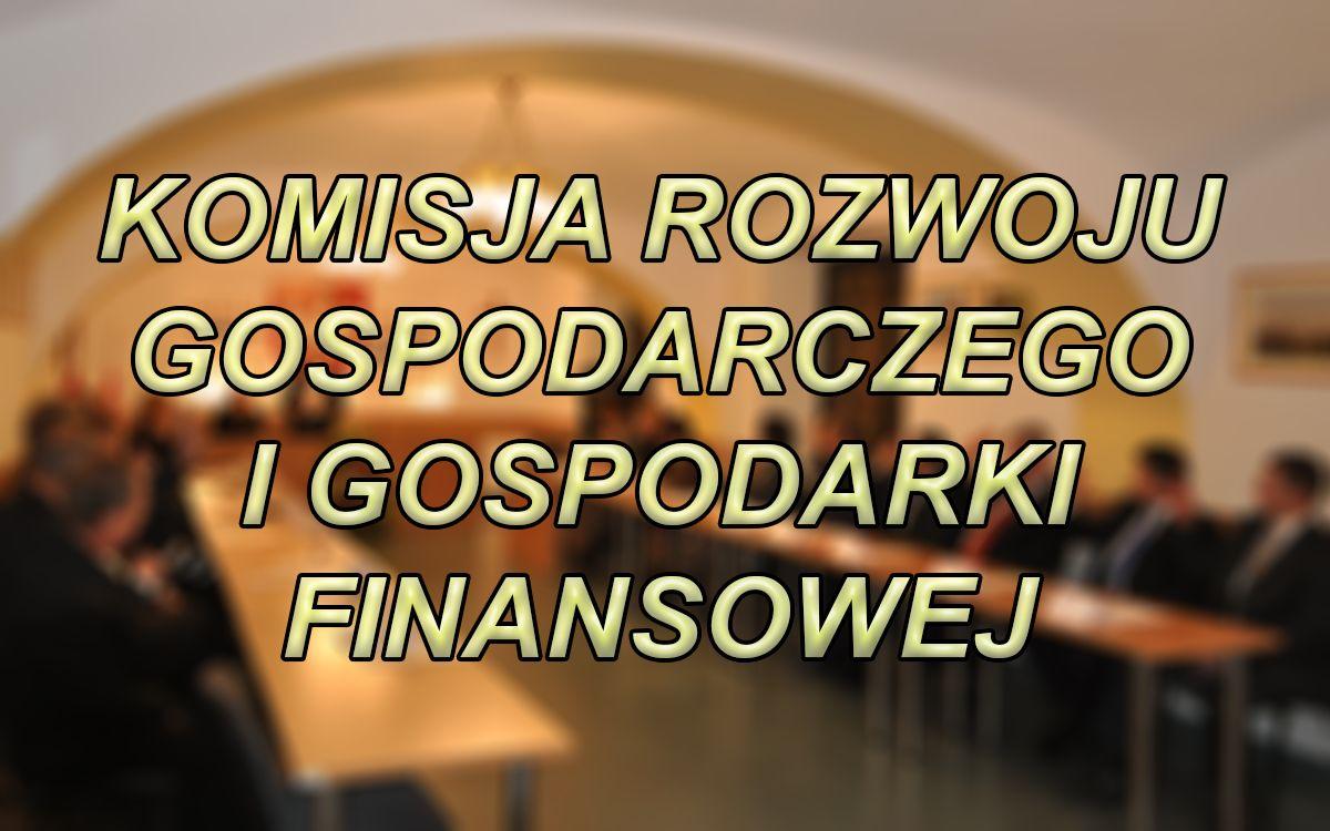 Komisja Rozwoju Gospodarczego i Gospodarki Finansowej Rady Mejskiej w Grybowie