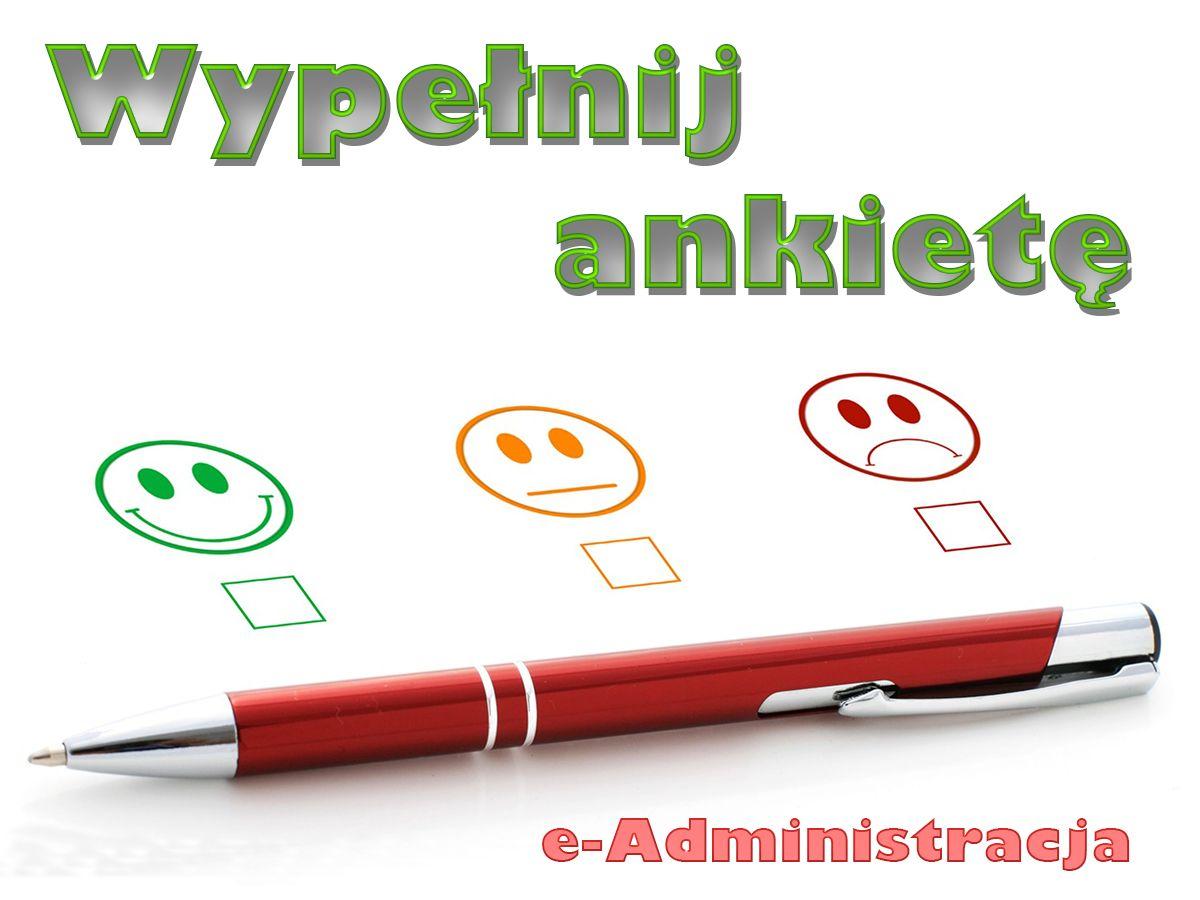 Zapraszamy do wypełnienia ankiety e-Administracja