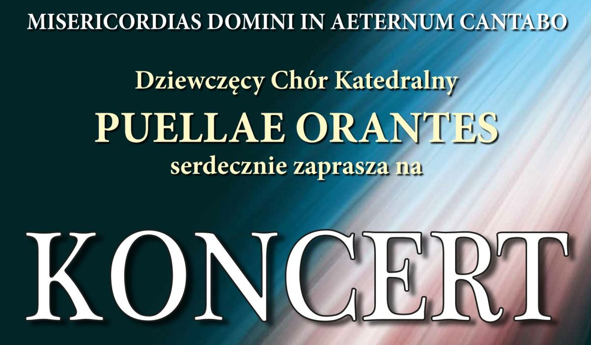 Koncert Chóru Katedralnego PUELLAE ORANTES