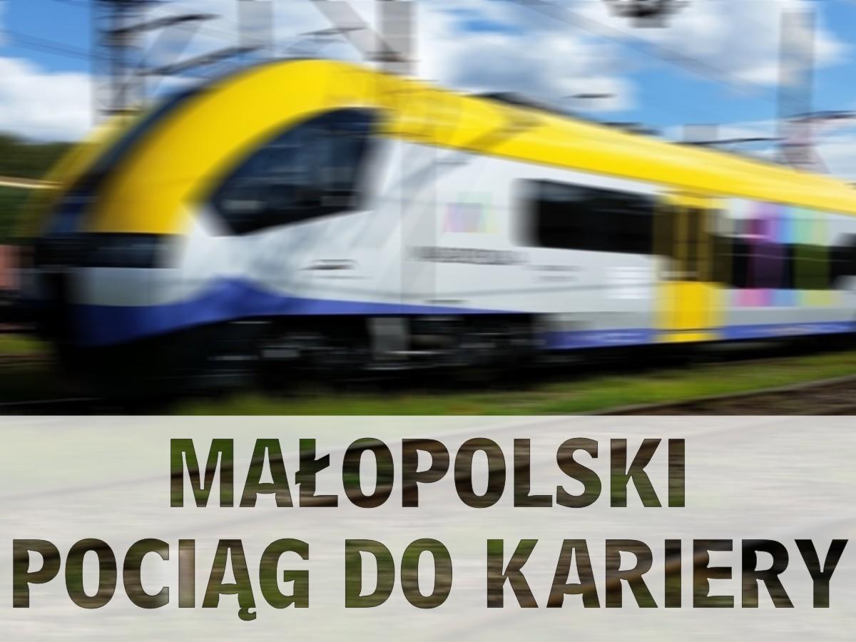 Małopolski pociąg do kariery