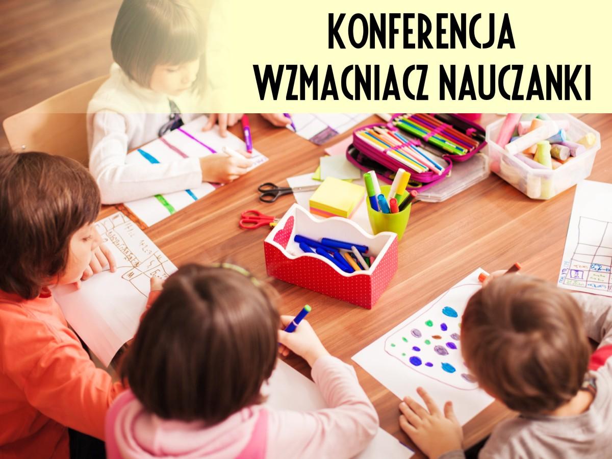 """Zaproszenie nakonferencję """"Wzmacniacz Nauczanki"""""""