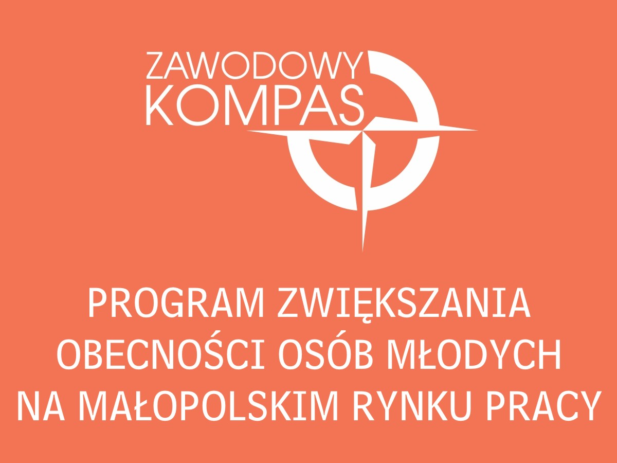 ZAWODOWY KOMPAS - program zwiększania obecności osób młodych na małopolskim rynku pracy