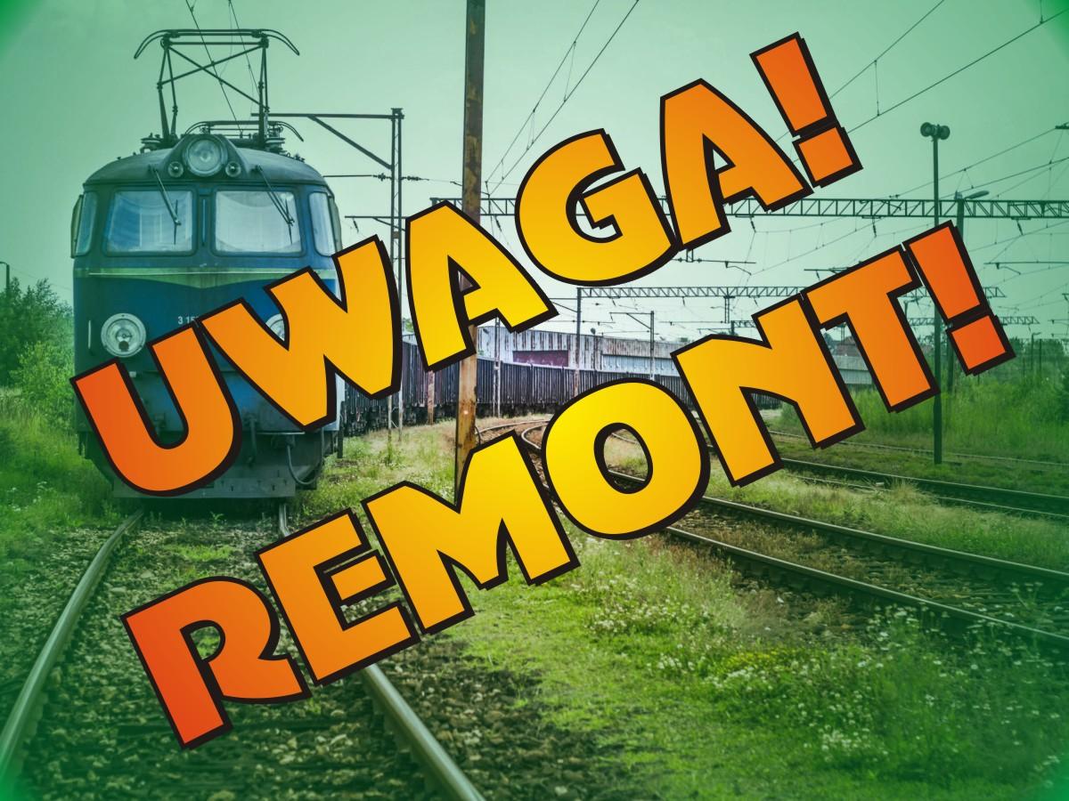 Komunikat PKP Polskie Linie Kolejowe - Uwaga! Remont!