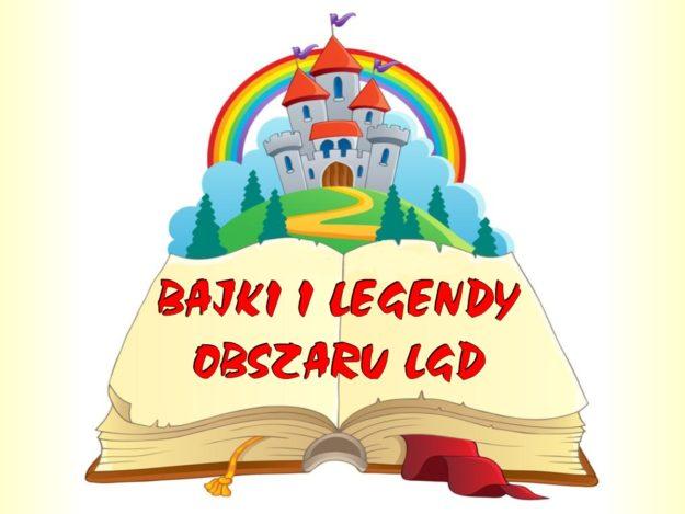 Konkurs na najlepszą bajkę i legendę obszaru LGD