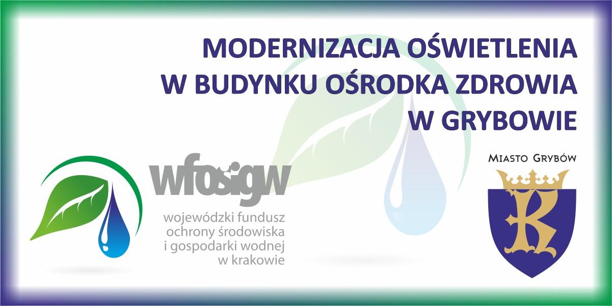 """Zadanie """"Modernizacja oświetlenia w budynku Ośrodka Zdrowia w Grybowie"""""""