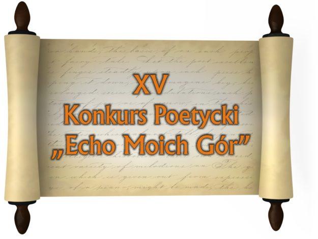 """XV Konkurs Poetycki """"Echo Moich Gór"""""""