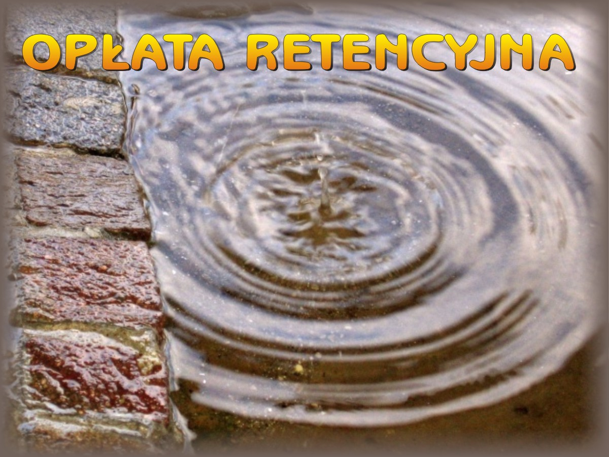 Opłata za zmniejszenie naturalnej retencji terenowej