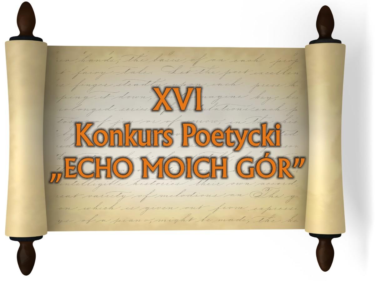 """XVI Konkurs Poetycki """"ECHO MOICH GÓR"""""""