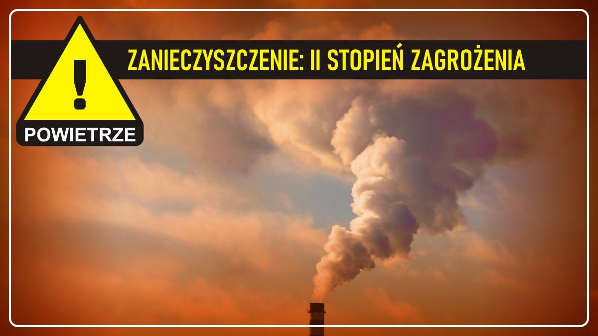 Zanieczyszczenie powietrza: II stopień zagrożenia