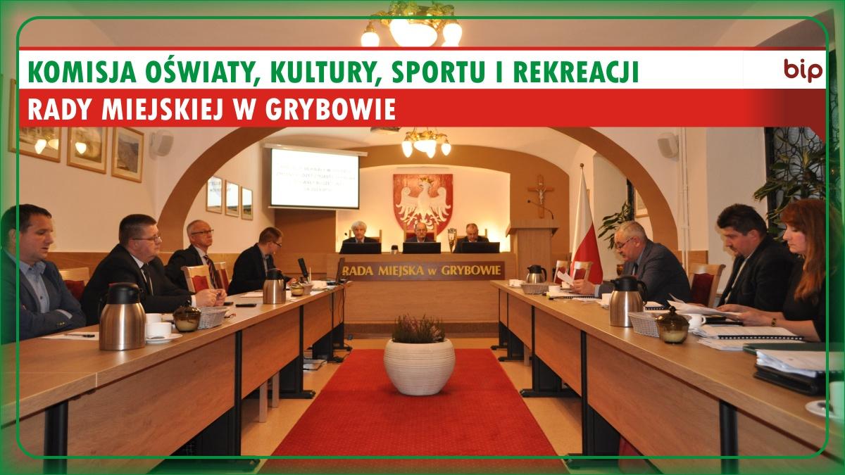 Komisja Oświaty, Kultury, Sportu i Rekreacji Rady Miejskiej w Grybowie
