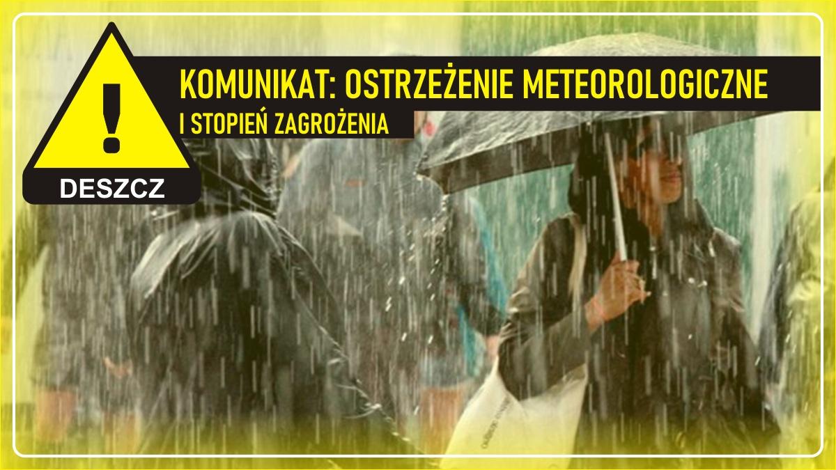 Komunikat pogodowy: Ostrzeżenie meteorologiczne - DESZCZ (I stopień zagrożenia)