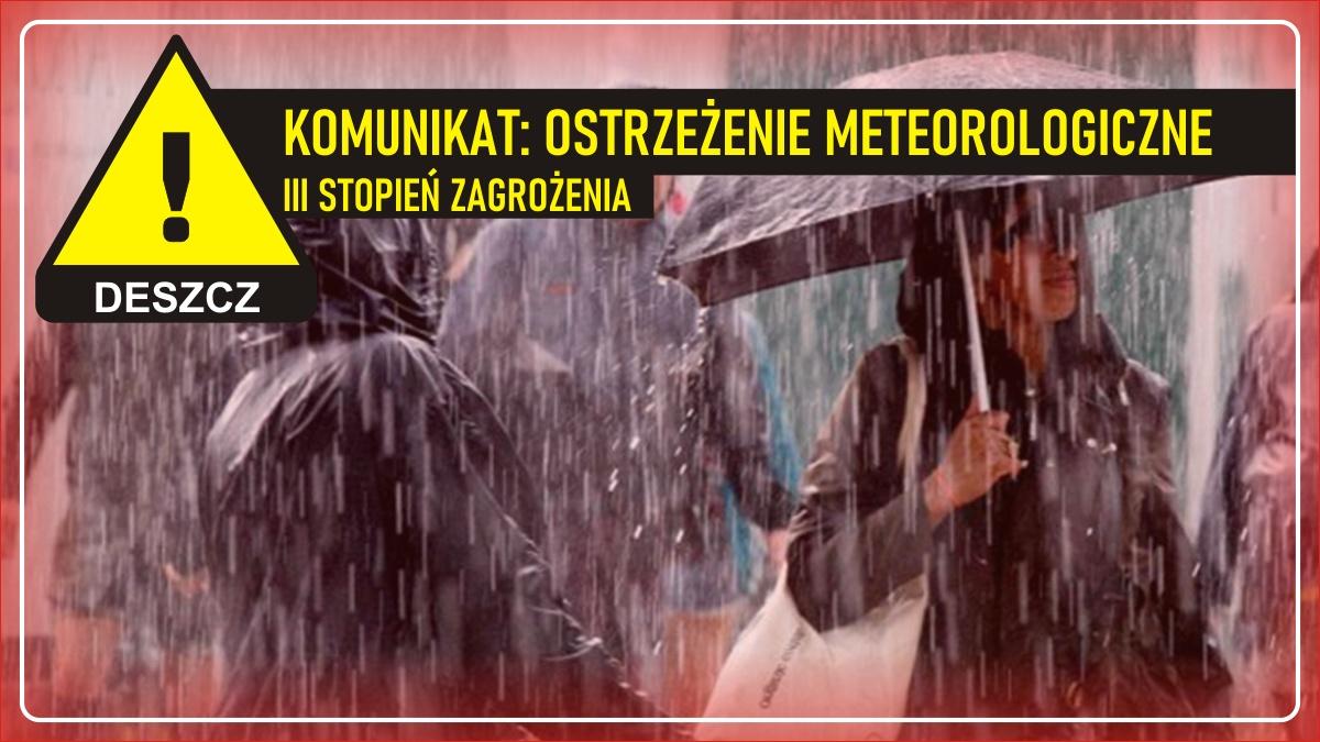Komunikat pogodowy: Ostrzeżenie meteorologiczne - DESZCZ (III stopień zagrożenia)