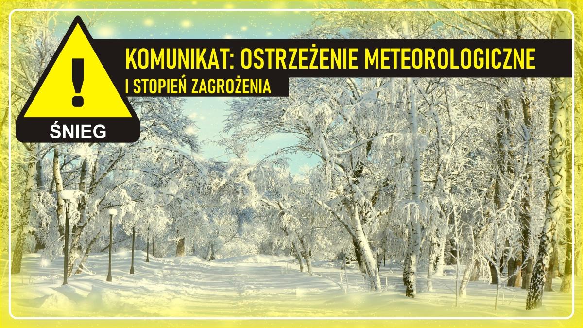Komunikat pogodowy: Ostrzeżenie meteorologiczne - ŚNIEG (I stopień zagrożenia)