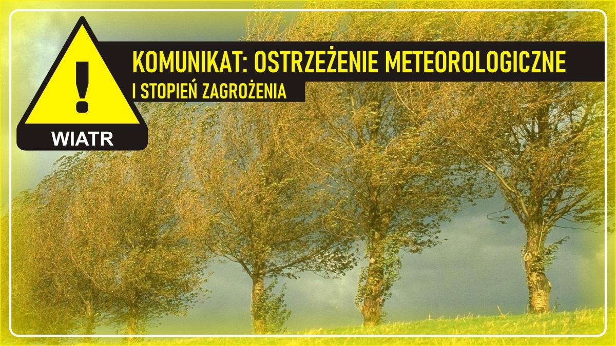 Komunikat pogodowy: Ostrzeżenie meteorologiczne - WIATR (I stopień zagrożenia)
