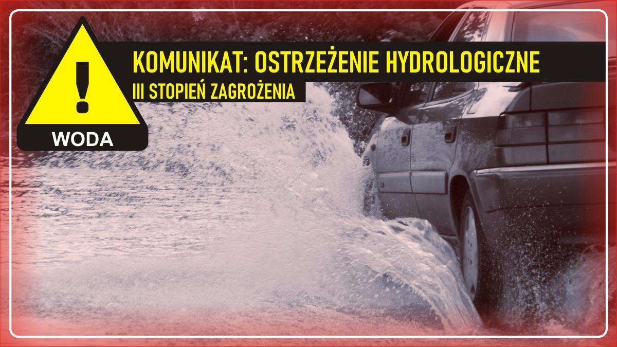 Komunikat pogodowy: Ostrzeżenie meteorologiczne - WODA (III stopień zagrożenia)