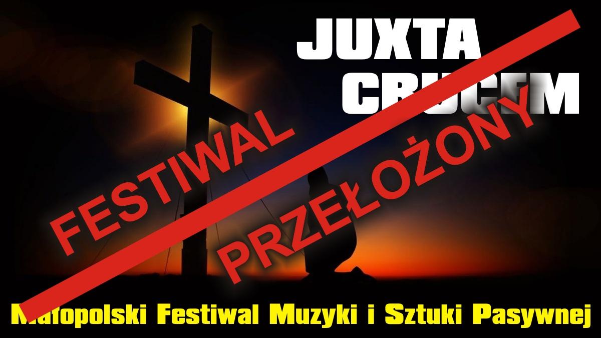 """Małopolski Festiwal Muzyki i Sztuki Pasyjnej """"Juxta Crucem"""" - Festiwal przełożony"""
