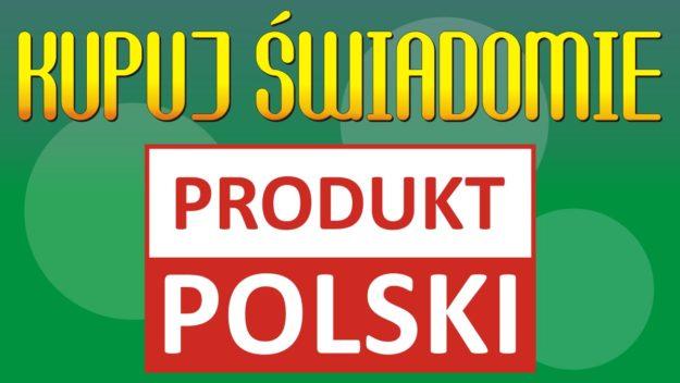 "Kampania ""Kupuj świadomie - Produkt polski"""
