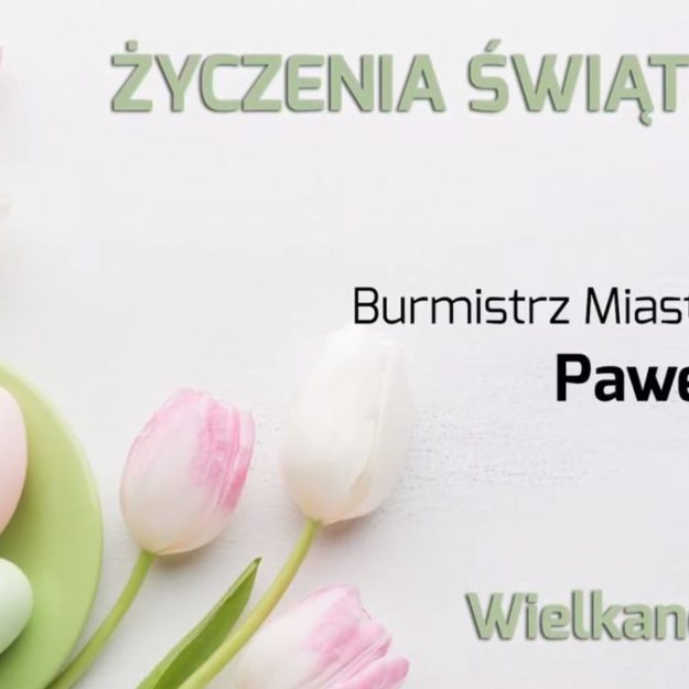 Życzenia Wielkanocne od Burmistrza Miasta Grybowa Pawła Fydy