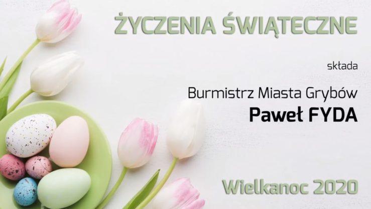 Życzenia Wielkanocne odBurmistrza Miasta Grybowa Pawła Fydy