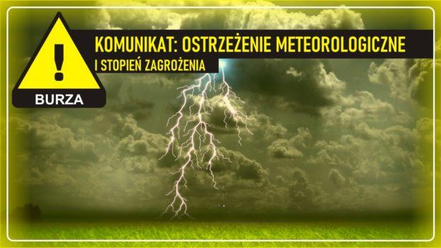 Komunikat pogodowy: Ostrzeżenie meteorologiczne - BURZA (I stopień zagrożenia)