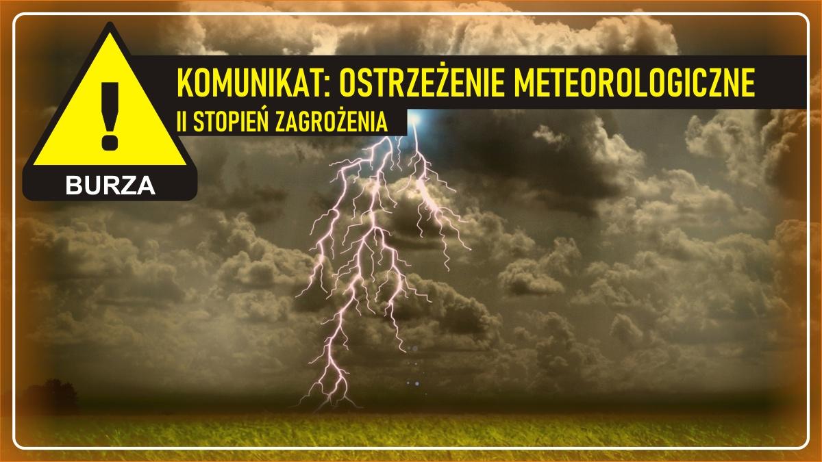 Komunikat pogodowy: Ostrzeżenie meteorologiczne - BURZA (II stopień zagrożenia)