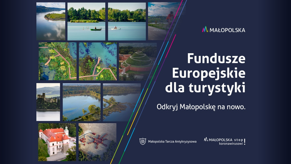 Cudze chwalicie, swego nie znacie... Fundusze Europejskie wspierają Małopolską turystykę