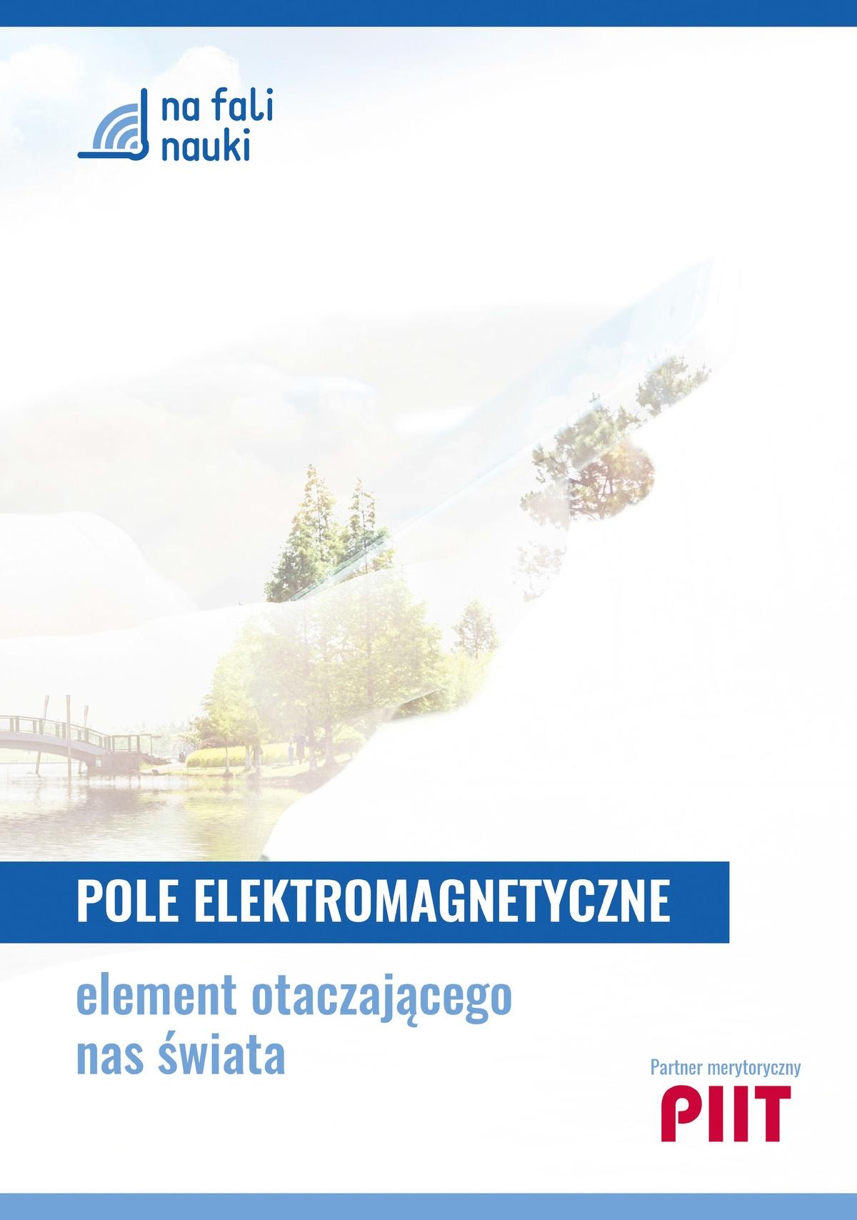 Ulotka edukacyjna: Pole elektromagnetyczne 1 z8